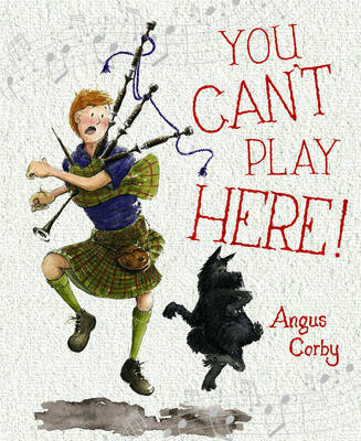 Picture Kelpies: You Can't Play Here! by Angus Corby