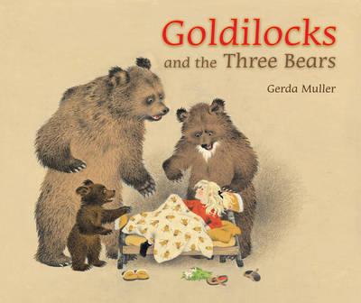 Goldilocks and the Three Bears by Gerda Muller