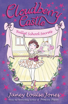 Cloudberry Castle : Ballet School Secrets by Janey Louise Jones