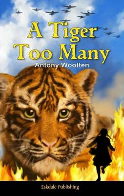 A Tiger Too Many by Antony Wootten