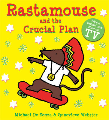 Rastamouse and the Crucial Plan by Michael De Souza