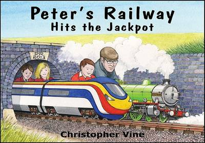 Peter's Railway Hits the Jackpot by Christopher G.C. Vine