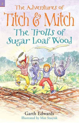 Titch and Mitch 2: The Trolls of Sugar Loaf Wood by Garth Edwards