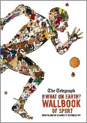 The What on Earth? Wallbook of Sport : From the Ancient Olympics to the Present Day by Christopher Lloyd