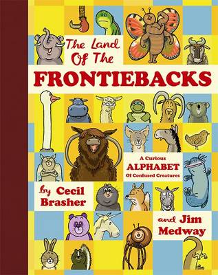 The Land of the Frontiebacks A Curious Alphabet of Confused Creatures by Cecil Brasher, Jim Medway