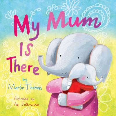 My Mum is There by Martin Thomas