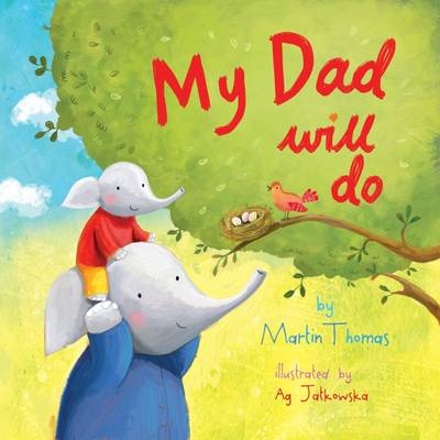 My Dad Will Do by Martin Thomas
