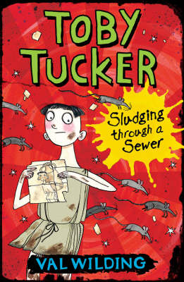 Toby Tucker: Sludging Through The Sewers by Valerie Wilding
