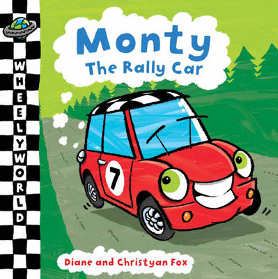Monty The Rally Car by Diane Fox, Christyan Fox