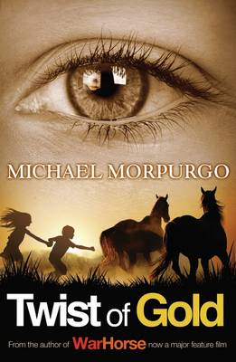 Twist Of Gold by Michael Morpurgo
