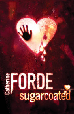 Sugarcoated by Catherine Forde