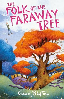 The Folk of the Faraway Tree (Enchanted Wood) by Enid Blyton