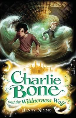 Charlie Bone And The Wilderness Wolf (Book 6) by Jenny Nimmo