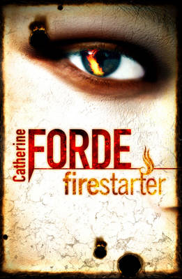 Firestarter by Catherine Forde