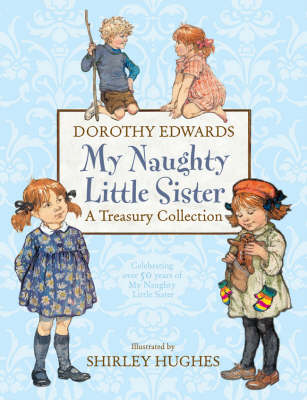 My Naughty Little Sister: Treasury Collection by Dorothy Edwards