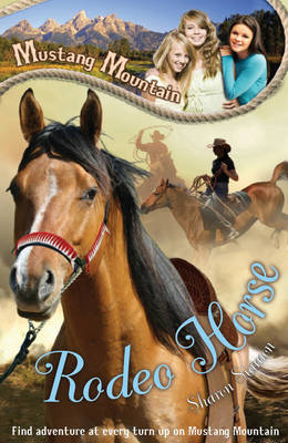 Mustang Mountain: Rodeo Horse by Sharon Siamon