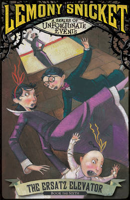 The Ersatz Elevator (A Series of Unfortunate Events 6) by Lemony Snicket