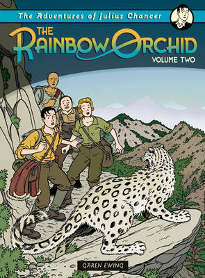 The Rainbow Orchid: Adventures of Julius Chancer - Vol 2 by Garen Ewing
