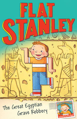 Flat Stanley -The Great Egyptian Grave Robbery by Jeff Brown