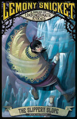 The Slippery Slope (A Series of Unfortunate Events 10) by Lemony Snicket