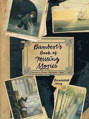 Bambert's Book Of Missing Stories by Reinhardt Jung