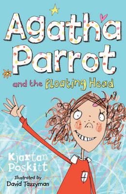 Agatha Parrot and the Floating Head as Typed Out Neatly by Kjartan Poskitt by Kjartan Poskitt