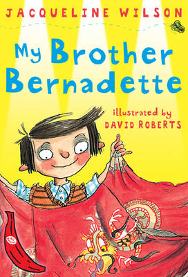 My Brother Bernadette by Jacqueline Wilson