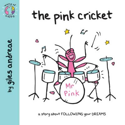 The Pink Cricket (World of Happy) by Giles Andreae