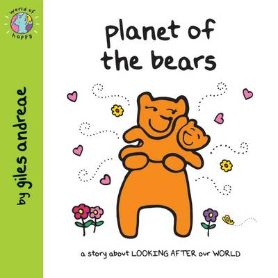 Planet of the Bears (World of Happy) by Giles Andreae