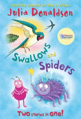 Swallows and Spiders : Follow the Swallow and Spinderella by Julia Donaldson