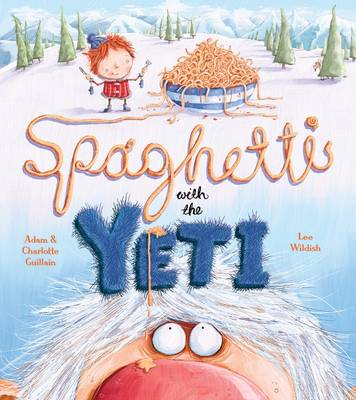 Spaghetti with the Yeti by Adam Guillain, Charlotte Guillain