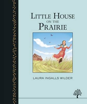 The Little House on the Prairie by Laura Ingalls Wilder