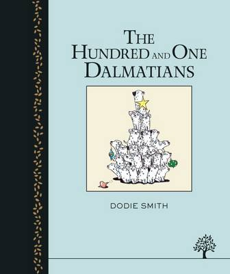 The One Hundred and One Dalmatians by Dodie Smith