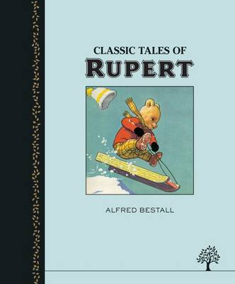 Classic Tales of Rupert by Alfred Bestall