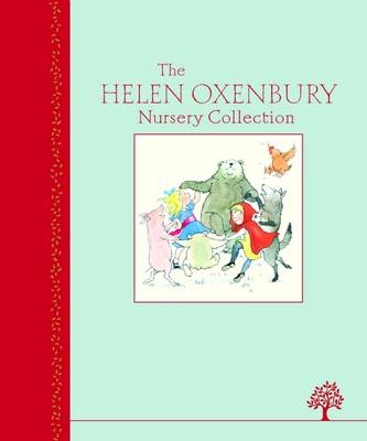 The Helen Oxenbury Nursery Collection by Helen Oxenbury