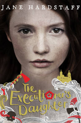 The Executioner's Daughter by Jane Hardstaff