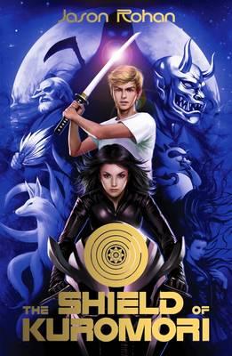 The Shield of Kuromori by Jason Rohan