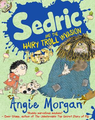 Sedric and the Hairy Troll Invasion by Angie Morgan