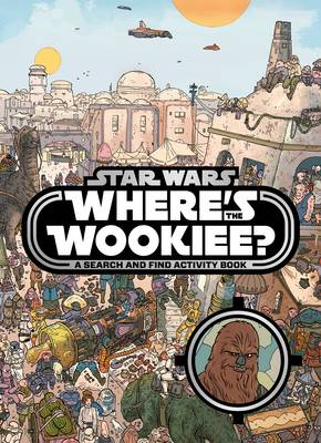 Star Wars Where's the Wookiee Search and Find Book by