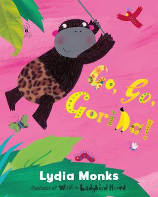 Go, Go, Gorilla by Lydia Monks