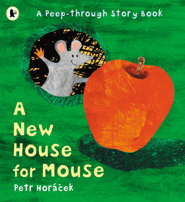 A New House for Mouse by Petr Horacek
