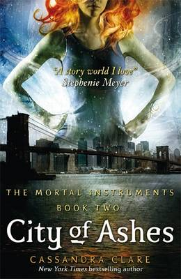 City Of Ashes (The Mortal Instruments 2) by Cassandra Clare