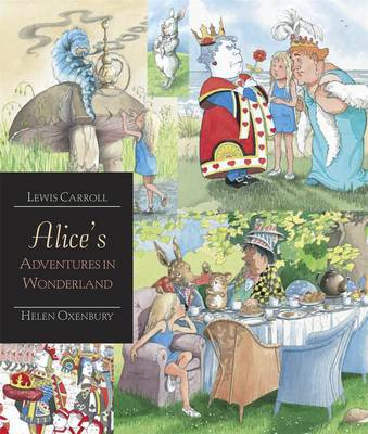 Alice's Adventures In Wonderland - Illustrated by Helen Oxenbury by Lewis Carroll