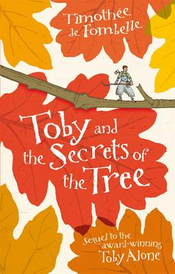 Toby Alone 2: Toby and the Secrets of the Tree by Timothee de Fombelle, Francois Place