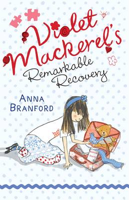 Violet Mackerel's Remarkable Recovery by Anna Branford, Sam Wilson