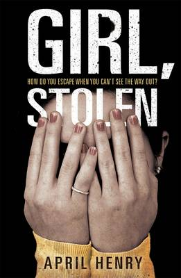 Girl, Stolen by April Henry