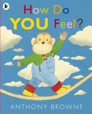 How Do You Feel? by Anthony Browne