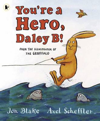 You're a Hero, Daley B! by Jon Blake