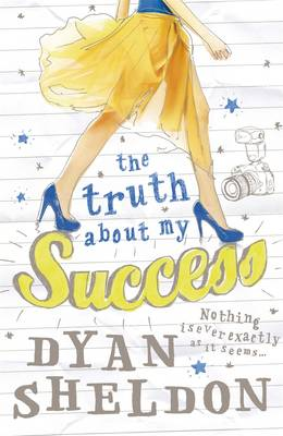 The Truth About My Success by Dyan Sheldon