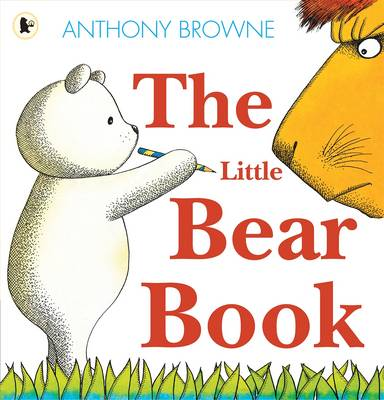 The Little Bear Book by Anthony Browne
